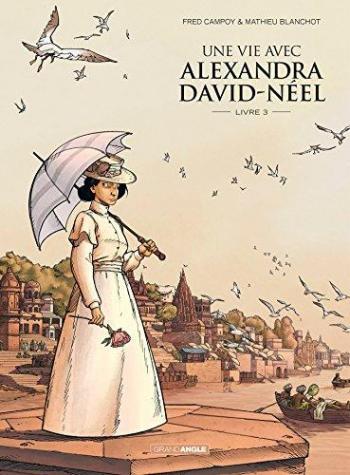 Couverture de l'album Une vie avec Alexandra David-Néel - 3. Livre 3
