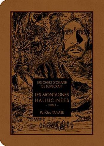 Couverture de l'album Les Chefs-d'oeuvre de Lovecraft - 1. Les Montagnes hallucinées - Tome 1