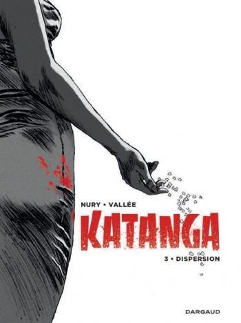 Couverture de l'album Katanga - 3. Dispersion