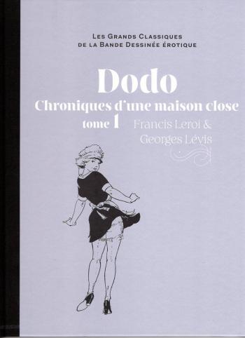 Couverture de l'album Les Grands Classiques de la bande dessinée érotique (Collection Hachette) - 70. Dodo, Chronique d'une maison close - Tome 1