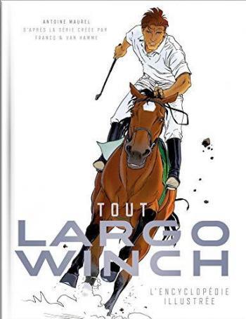 Couverture de l'album Largo Winch - HS. Tout Largo Winch, L'Encyclopédie illustrée