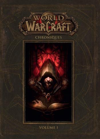 Couverture de l'album World of Warcraft - Chroniques - 1. Volume I