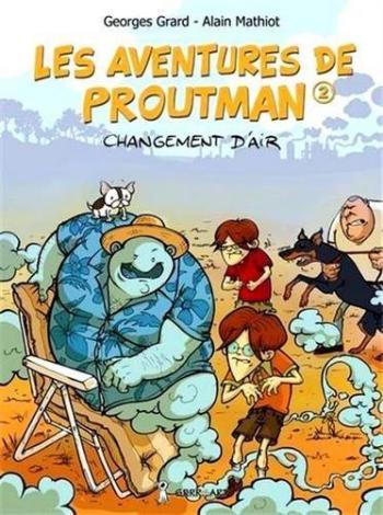 Couverture de l'album Les aventures de proutman - 2. Changement d'air