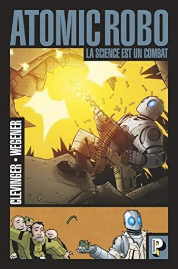 Couverture de l'album Atomic Robo - 1. La science est un combat