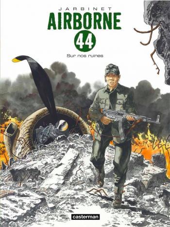 Couverture de l'album Airborne 44 - 8. Sur Nos Ruines