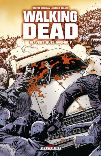 Couverture de l'album Walking Dead - 10. Vers quel avenir ?