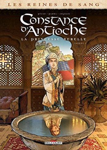 Couverture de l'album Les Reines de sang - Constance d'Antioche - 1. La Princesse rebelle - Tome 1