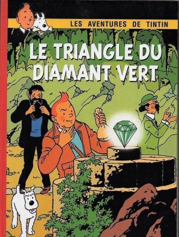 Couverture de l'album Tintin (Pastiches, parodies et pirates) - HS. Le triangle du diamant vert