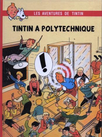 Couverture de l'album Tintin (Pastiches, parodies et pirates) - HS. Tintin à Polytechnique