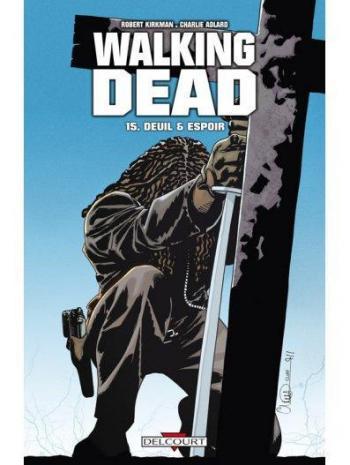 Couverture de l'album Walking Dead - 15. Deuil & Espoir