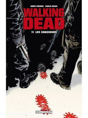Couverture de l'album Walking Dead - 11. Les Chasseurs