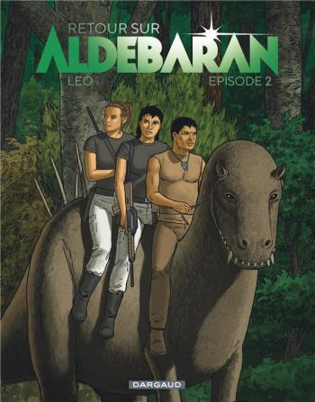 Couverture de l'album Les Mondes d'Aldébaran V - Retour sur Aldébaran - 2. Épisode 2