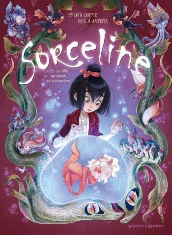 Couverture de l'album Sorceline - 2. La Fille qui aimait les animonstres