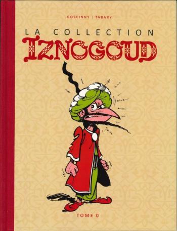 Couverture de l'album Iznogoud (la Collection Hachette) - 0. Les aventures du calife Haroun el Poussah
