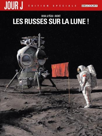 Couverture de l'album Jour J - 1. Les Russes sur la Lune !