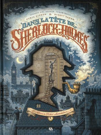 Couverture de l'album Dans la Tête de Sherlock Holmes - 1. l'Affaire du Ticket Scandaleux