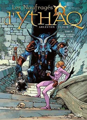 Couverture de l'album Les Naufragés d'Ythaq - 16. Les Assiégés de Glèbe
