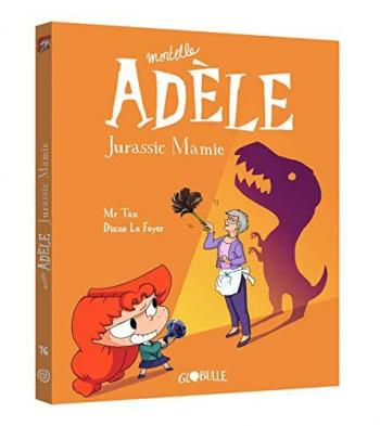 Couverture de l'album Mortelle Adèle - 16. Jurassic Mamie