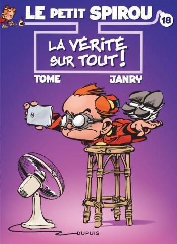 Couverture de l'album Le Petit Spirou - 18. La Vérité sur tout !