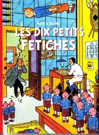 Couverture de l'album Tintin (Pastiches, parodies et pirates) - HS. Les dix petits fétiches