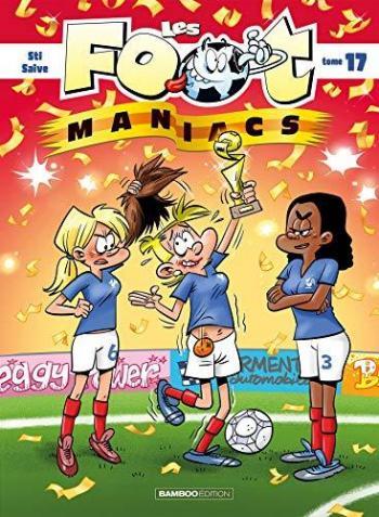 Couverture de l'album Les Foot Maniacs - 17. Tome 17
