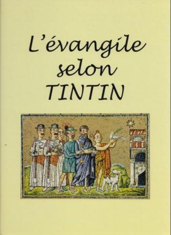 Couverture de l'album Tintin (Pastiches, parodies et pirates) - HS. L'évangile selon Tintin