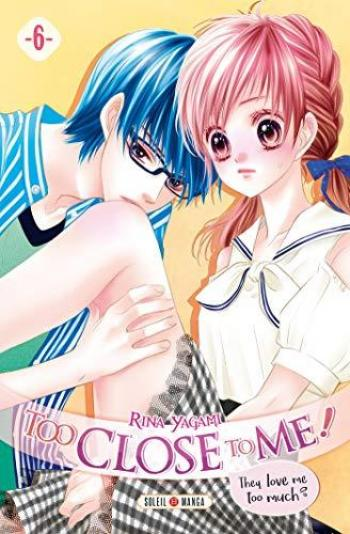 Couverture de l'album Too Close to Me - 6. Tome 6