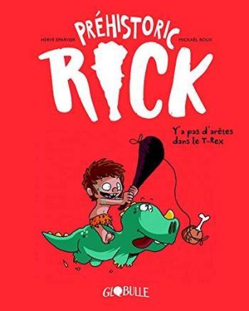 Couverture de l'album Préhistoric Rick - 1. Y'a pas d'arêtes dans le T-Rex