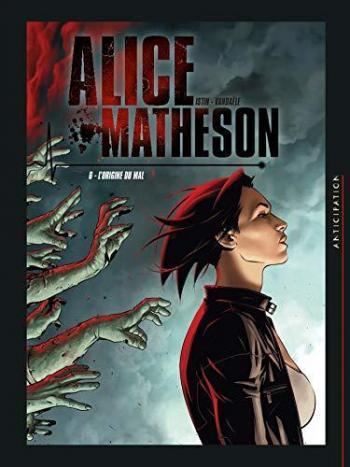 Couverture de l'album Alice Matheson - 6. L'origine du mal