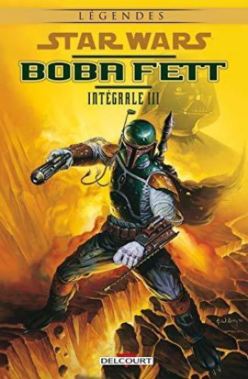 Couverture de l'album Star Wars - Boba Fett - Intégrale - 3. Boba Fett - Intégrale III