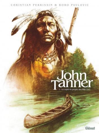 Couverture de l'album John Tanner - 1. Le captif du peuple des Mille Lacs