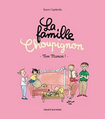 Couverture de l'album La Famille Choupignon - 2. Vive maman !