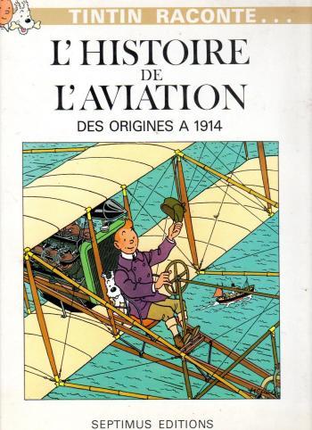 Couverture de l'album Tintin Raconte - 3. L'histoire de l'aviation Des origines à1914