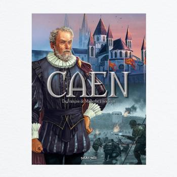 Couverture de l'album Caen - 2. De François de Malherbe à nos jours