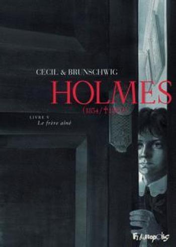 Couverture de l'album Holmes (1854/1891 ?) - 5. Le Frère ainé