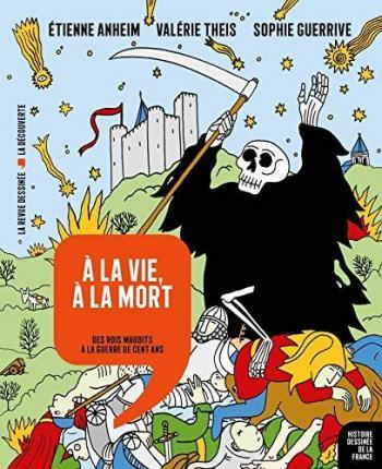 Couverture de l'album Histoire dessinée de la France - 8. À la vie, à la mort - Des rois maudits à la guerre de Cent Ans