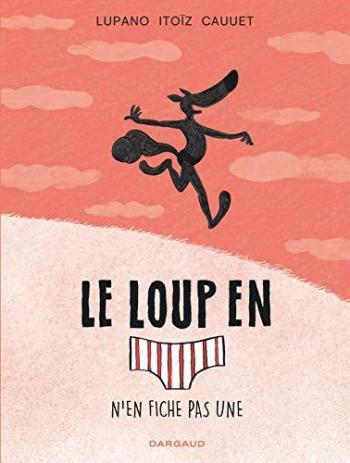 Couverture de l'album Le Loup en slip - 4. n'en fiche pas une.