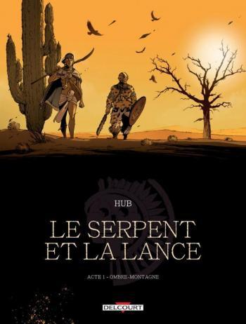 Couverture de l'album Le Serpent et la Lance - 1. Acte 1 - Ombre-montagne