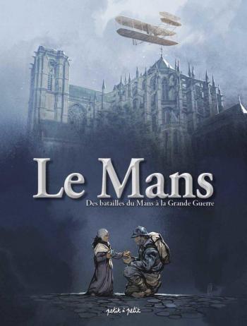 Couverture de l'album Le Mans - 2. Des batailles du Mans à la grande guerre