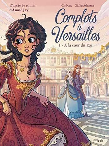 Couverture de l'album Complots à Versailles - 1. A la cour du Roi