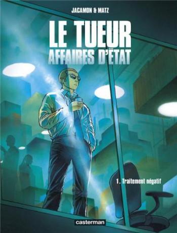 Couverture de l'album Le Tueur - Affaires d'État - 1. Traitement négatif