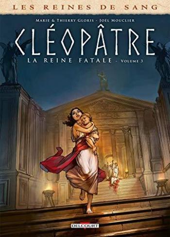 Couverture de l'album Les Reines de sang - Cléopâtre - 3. la Reine fatale