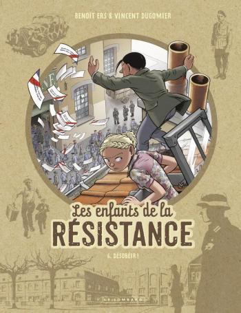 Couverture de l'album Les Enfants de la Résistance - 6. Désobéir !