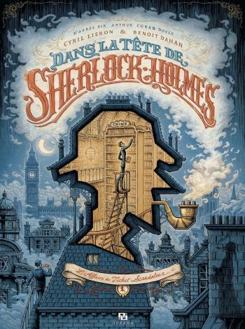 Couverture de l'album Dans la Tete de Sherlock Holmes - 1. L'Affaire du Ticket scandaleux