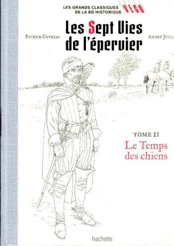 Couverture de l'album Les Grands classiques de la BD historique Vécu - 2. Les 7 Vies de l'Épervier - Le temps des chiens