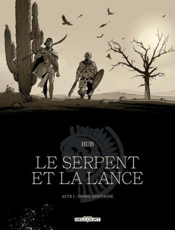 Couverture de l'album Le Serpent et la Lance - 1. Acte 1 : ombre montagne