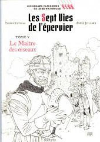 Couverture de l'album Les Grands classiques de la BD historique Vécu - 6. Les 7 Vies de l'Épervier - Le maître des oiseaux