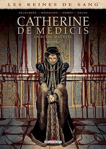 Couverture de l'album Les Reines de sang - Catherine de Médicis - 3. la Reine maudite - Tome 3