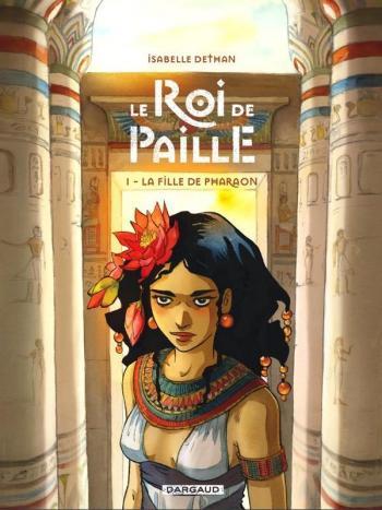 Couverture de l'album Le Roi de Paille - 1. La Fille de Pharaon