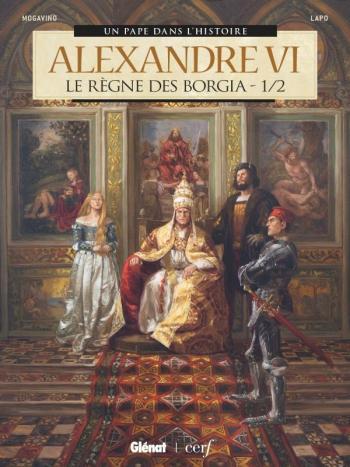 Couverture de l'album Alexandre VI - 1. Le Règne des Borgia 1/2